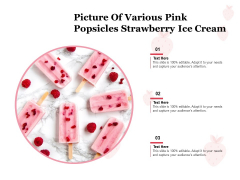 Picture Of Various Pink Popsicles Strawberry Ice Cream Ppt PowerPoint Presentation Slides Backgrounds PDF