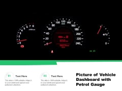 Picture Of Vehicle Dashboard With Petrol Gauge Ppt PowerPoint Presentation Portfolio Ideas PDF
