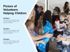 Picture Of Volunteers Helping Children Ppt PowerPoint Presentation Show Gallery