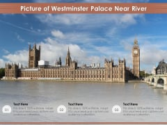 Picture Of Westminster Palace Near River Ppt PowerPoint Presentation Gallery Slides PDF