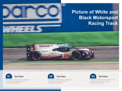 Picture Of White And Black Motorsport Racing Track Ppt PowerPoint Presentation Show Styles PDF