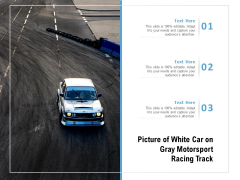 Picture Of White Car On Gray Motorsport Racing Track Ppt PowerPoint Presentation Model Graphics Tutorials PDF