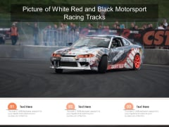Picture Of White Red And Black Motorsport Racing Tracks Ppt PowerPoint Presentation Layouts Templates PDF
