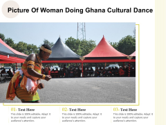 Picture Of Woman Doing Ghana Cultural Dance Ppt PowerPoint Presentation Slides Aids PDF