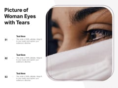 Picture Of Woman Eyes With Tears Ppt PowerPoint Presentation Gallery Layout Ideas PDF