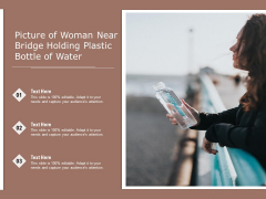 Picture Of Woman Near Bridge Holding Plastic Bottle Of Water Ppt PowerPoint Presentation Inspiration Template PDF