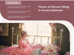 Picture Of Woman Sitting In Ancient Bedroom Ppt PowerPoint Presentation Gallery Portfolio PDF