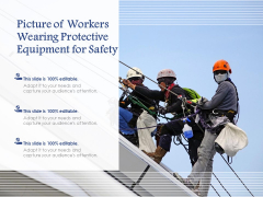 Picture Of Workers Wearing Protective Equipment For Safety Ppt PowerPoint Presentation Ideas Shapes