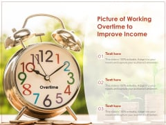 Picture Of Working Overtime To Improve Income Ppt PowerPoint Presentation File Graphic Tips PDF