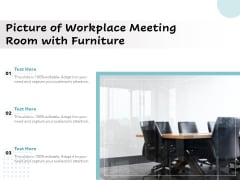 Picture Of Workplace Meeting Room With Furniture Ppt PowerPoint Presentation Pictures Example File PDF