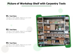 Picture Of Workshop Shelf With Carpentry Tools Ppt PowerPoint Presentation Gallery Layout PDF