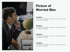 Picture Of Worried Man Ppt PowerPoint Presentation Outline Background Image