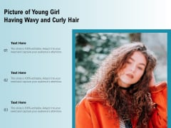 Picture Of Young Girl Having Wavy And Curly Hair Ppt PowerPoint Presentation Styles Shapes PDF