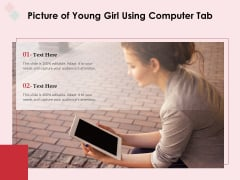 Picture Of Young Girl Using Computer Tab Ppt PowerPoint Presentation Infographics Information PDF
