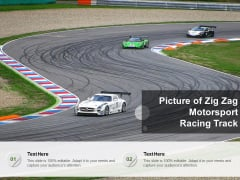 Picture Of Zig Zag Motorsport Racing Track Ppt PowerPoint Presentation Infographics Example PDF