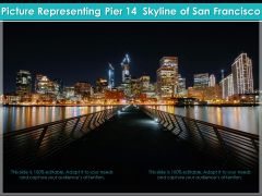 Picture Representing Pier 14 Skyline Of San Francisco Ppt PowerPoint Presentation Model Examples PDF