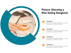 Picture Showing A Man Eating Doughnut Ppt PowerPoint Presentation Professional Slides PDF