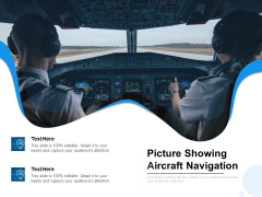Picture Showing Aircraft Navigation Ppt PowerPoint Presentation Icon Guidelines PDF