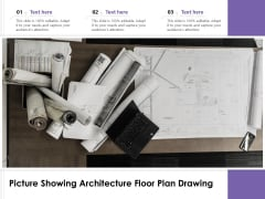 Picture Showing Architecture Floor Plan Drawing Ppt PowerPoint Presentation Inspiration Deck PDF