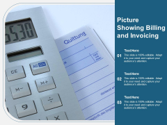 Picture Showing Billing And Invoicing Ppt PowerPoint Presentation Slides Graphics Download PDF