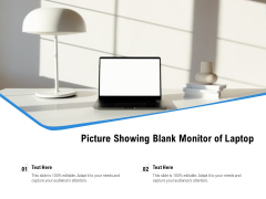 Picture Showing Blank Monitor Of Laptop Ppt PowerPoint Presentation Slides Brochure PDF