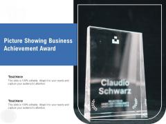 Picture Showing Business Achievement Award Ppt PowerPoint Presentation File Design Inspiration PDF