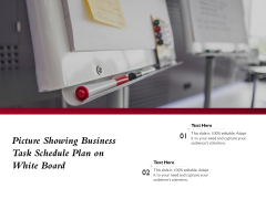 Picture Showing Business Task Schedule Plan On White Board Ppt PowerPoint Presentation Model Guidelines PDF