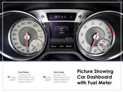 Picture Showing Car Dashboard With Fuel Meter Ppt PowerPoint Presentation Summary Grid PDF
