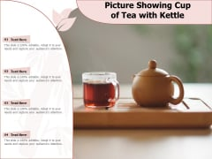 Picture Showing Cup Of Tea With Kettle Ppt PowerPoint Presentation Model Display PDF