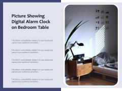 Picture Showing Digital Alarm Clock On Bedroom Table Ppt PowerPoint Presentation File Portfolio PDF