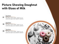 Picture Showing Doughnut With Glass Of Milk Ppt PowerPoint Presentation Ideas Design Ideas PDF