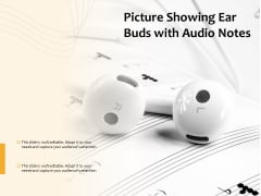 Picture Showing Ear Buds With Audio Notes Ppt PowerPoint Presentation Gallery Background PDF