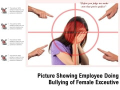 Picture Showing Employee Doing Bullying Of Female Exceutive Ppt PowerPoint Presentation Inspiration Guide PDF