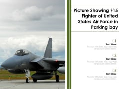 Picture Showing F15 Fighter Of United States Air Force In Parking Bay Ppt PowerPoint Presentation File Slide PDF