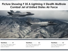 Picture Showing F 35 A Lightning II Stealth Multirole Combat Jet Of United States Air Force Ppt PowerPoint Presentation File Background Designs PDF