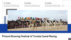Picture Showing Festival Of Tunisia Camel Racing Ppt PowerPoint Presentation File Ideas PDF