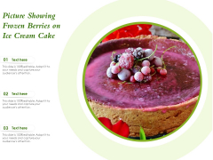Picture Showing Frozen Berries On Ice Cream Cake Ppt PowerPoint Presentation Professional Example PDF