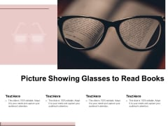 Picture Showing Glasses To Read Books Ppt PowerPoint Presentation File Sample PDF