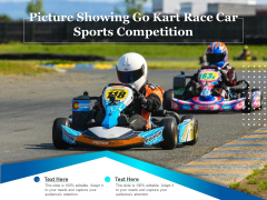 Picture Showing Go Kart Race Car Sports Competition Ppt PowerPoint Presentation Inspiration Graphics Design PDF