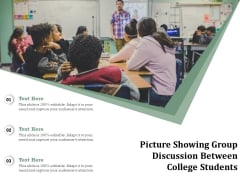 Picture Showing Group Discussion Between College Students Ppt PowerPoint Presentation File Background Image PDF