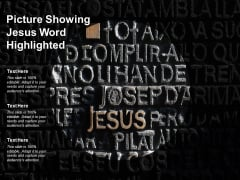 Picture Showing Jesus Word Highlighted Ppt PowerPoint Presentation Example File