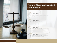 Picture Showing Law Scale With Hammer Ppt PowerPoint Presentation Infographic Template Summary PDF