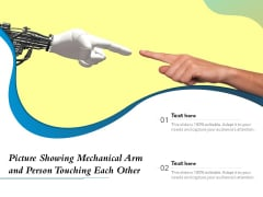 Picture Showing Mechanical Arm And Person Touching Each Other Ppt PowerPoint Presentation Gallery Samples PDF