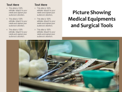 Picture Showing Medical Equipments And Surgical Tools Ppt PowerPoint Presentation Infographics Topics PDF