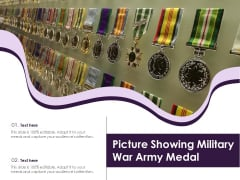 Picture Showing Military War Army Medal Ppt PowerPoint Presentation File Visuals PDF