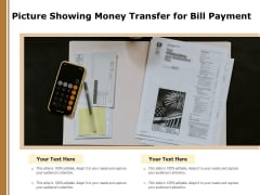 Picture Showing Money Transfer For Bill Payment Ppt PowerPoint Presentation Gallery Topics PDF