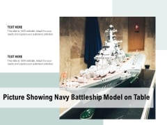 Picture Showing Navy Battleship Model On Table Ppt PowerPoint Presentation Infographics Infographics PDF