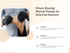 Picture Showing Physical Therapy For Drop Foot Recovery Ppt PowerPoint Presentation Gallery Diagrams PDF