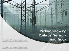 Picture Showing Railway Network And Track Ppt PowerPoint Presentation Model Structure PDF