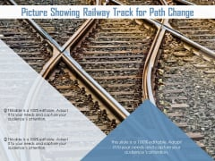 Picture Showing Railway Track For Path Change Ppt PowerPoint Presentation Pictures Layout Ideas PDF